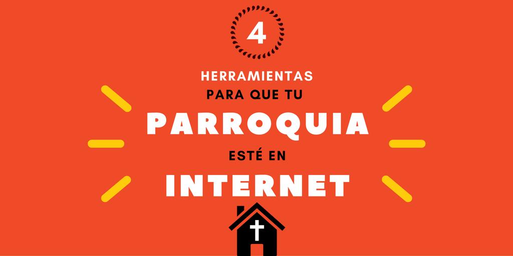 4 Herramientas para que tu Parroquia esté en Internet