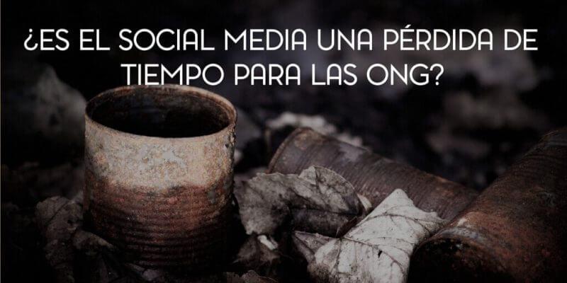 Es el social media una perdida de tiempo para las ONG e1488308457113